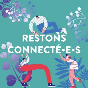 RESTONS CONNECTÉ•E•S #1